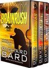 The Brainrush Trilogy Box Set Books 1-3 by Richard Bard