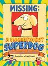 Missing - A magnificient Super Dog