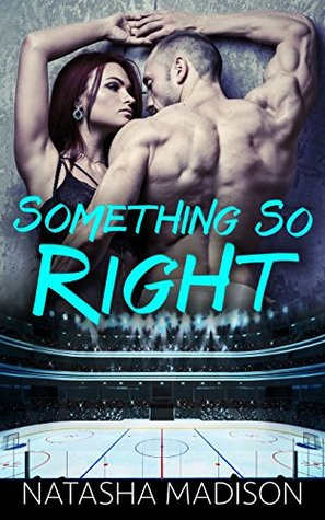 Something So Right (Something So, #1) - Natasha Madison