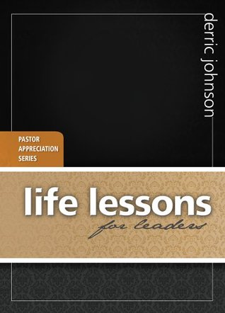 Life Lessons for Leaders (Pastor Appreciation)