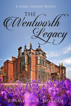 The Wentworth Legacy by Rosalinda Rosales Morgan