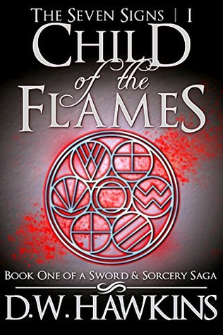 child-of-the-flames-book-one-of-a-sword-and-sorcery-saga-the-seven-signs-1