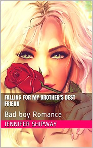 Falling for my brother's best friend: Bad boy Romance