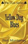 Yellow Dog Blues by Ren Monterrey