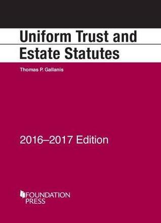 Uniform Trust and Estate Statutes: 2016-17