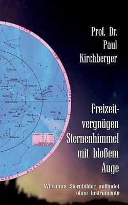 Freizeitvergnügen Sternenhimmel mit bloßem Auge by Paul Kirchberger