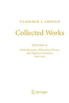 Collected Works: Hydrodynamics, Bifurcation Theory, and Algebraic Geometry 1965-1972