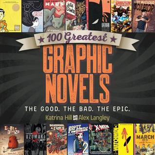 100 Greatest Graphic Novels: The Good, The Bad, The Epic