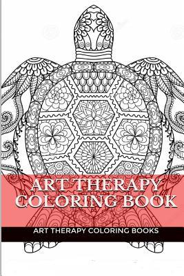 Art Therapy Coloring Book: A Creative Antistress Adult Coloring Book for 2016