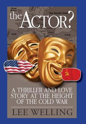 The Actor?: A Thriller and Love Story at the Height of the Cold War