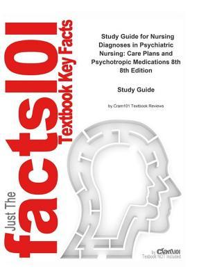 Nursing Diagnoses in Psychiatric Nursing, Care Plans and Psychotropic Medications 8th: Psychology, Psychology