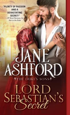 Lord Sebastian's Secret (The Duke's Sons, #3)