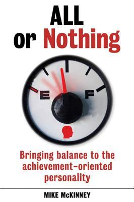 All or Nothing: Bringing balance to the achievement-oriented personality