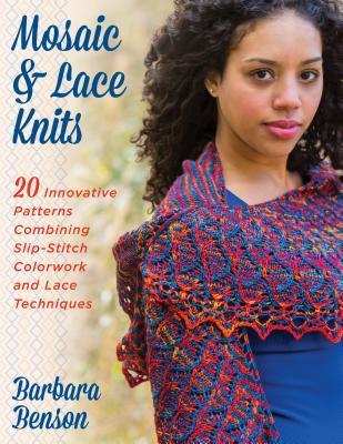 Mosaic & Lace Knits: 20 Innovative Patterns Combining Slip-Stitch Colorwork and Lace Techniques Book Cover