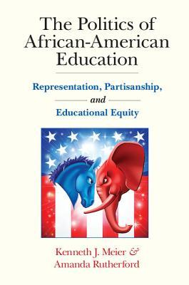 The Politics of African-American Education: Representation, Partisanship, and Educational Equity