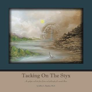 Tacking on the Styx: An Epileptic Sails the Facts, Fiction and Philosophy of a Mental Illness