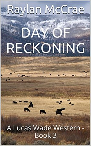 Day of Reckoning: A Lucas Wade Western - Book 3