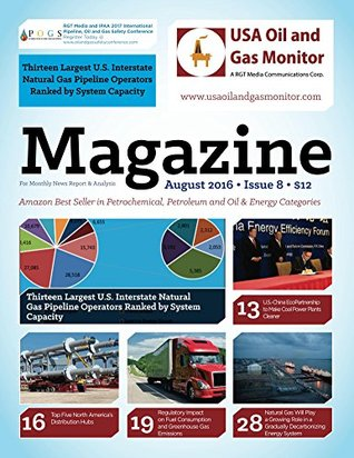 Thirteen Largest U.S. Interstate Natural Gas Pipeline Operators Ranked by System: Top Five North America's Distribution Hubs (USA Oil and Gas Monitor Book 8)