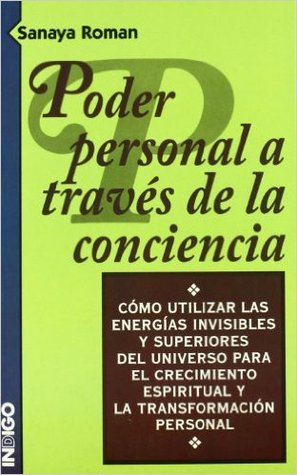 Ebook Poder Personal a Traves de La Conciencia by Sanaya Roman TXT!