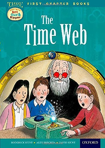 Oxford Reading Tree Read with Biff, Chip and Kipper: Level 11 First Chapter Books: The Timeweb
