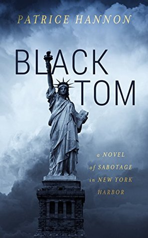Black Tom: A Novel of Sabotage in New York Harbor
