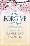 I Can Forgive with God: Stories of Healing from Mormon Women