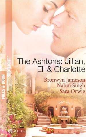 The Ashtons: Jillian, Eli & Charlotte (Dynasties: The Ashtons, #4-6)