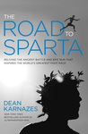 The Road to Sparta : Retracing the Ancient Battle and Epic Run That Inspired the World's Greatest Foot Race
