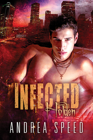 Infected: Holden (Mean Streets, #1; Infected, #9)