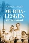 Murhalesken muistelmat by Anneli Auer