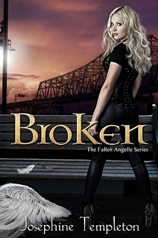 Broken (The Fallen Angelle Series Book 2)
