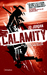 Calamity: Being an Account of Calamity Jane and Her Gunslinging Green Man