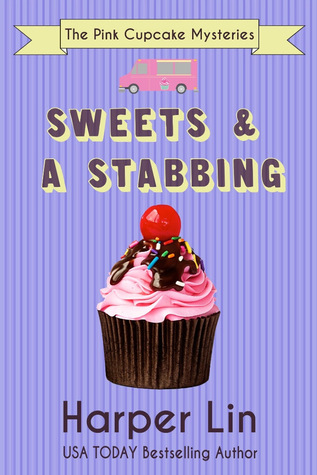 Sweets & a Stabbing (The Pink Cupcake Mysteries, #1)