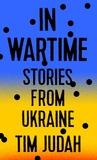 In Wartime: Stories from Ukraine