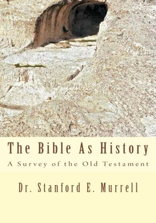 The Bible As History: A Survey of the Old Testament