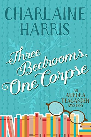 Three Bedrooms, One Corpse (Aurora Teagarden Book 3)