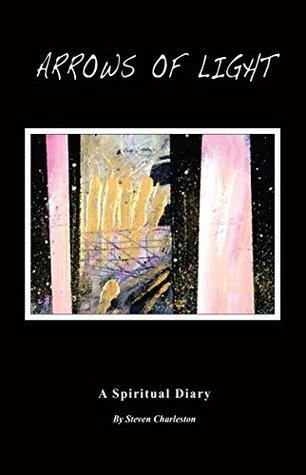 Arrows Of Light: A Spiritual Diary