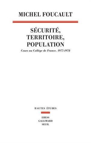 Sécurité, territoire, population. Cours au Collège de France, 1977-1978