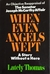 When Even Angels Wept: The ...