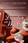 For Deader or Worse (John Pickett Mysteries, #6)