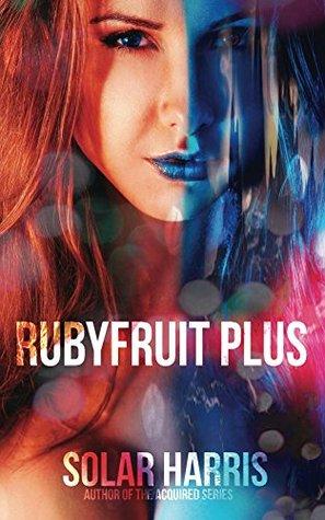 Rubyfruit PLUS (The Complete Saga) (Rubyfruit Kiss Book 0)