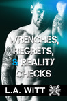 Wrenches, Regrets, & Reality Checks (Wrench Wars, #3)