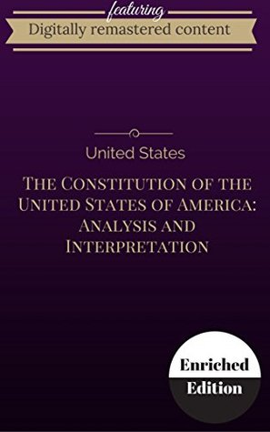 Enriched Edition (Annotated) The Constitution of the United States of America: Analysis and Interpretation Annotations of Cases Decided by the Supreme Court of the United States to June 30, 1952