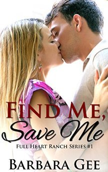 Find Me, Save Me (Full Heart Ranch, #1)
