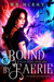 Bound by Faerie (Stolen Mag...