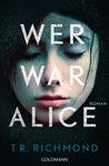 Wer war Alice by T.R. Richmond