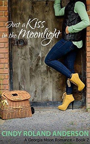 Just a Kiss in the Moonlight (Georgia Moon Romance #2)