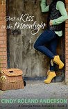 Just a Kiss in the Moonlight (Georgia Moon Romance #2)