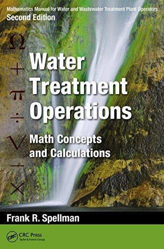 Mathematics Manual for Water and Wastewater Treatment Plant Operators: Water Treatment Operations: Math Concepts and Calculations