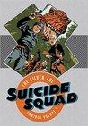Suicide Squad: The Silver Age (Suicide Squad Omnibus, #1)